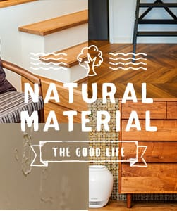 NATURAL MATERIAL THE GOOD LIFE 自然素材